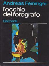 Andreas Feininger. L'occhio del fotografo. 1°ediz. Garzanti, 1977