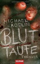 Bluttaufe: Thriller von Koglin, Michael   Buch   Zustand gut
