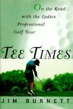 Tee Times : On the Road with the Ladies Professional Golf Tour by Jim Burnett (1