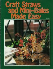 Craft Straws and Mini-Bales Made Easy Vintage Floral Fall Country Decor Book 701