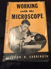 Vintage Microscope Book - Working with the Microscope - Julian Corrington 1940's