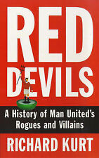 Red Devils: Alternative History of Manchester United, Kurt, Richard, New Book