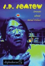 Sonnets about Serial Killers by S. P. Somtow (2013, Hardcover)