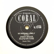 """TERESA BREWER """"So Doggone Lonely"""" (E+) VOGUE CORAL Q-72199 [78 RPM]"""