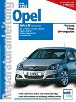 Opel Astra H ab 2004 Reparaturanleitung Reparaturbuch Reparatur-Handbuch Buch