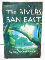 The Rivers Ran East by Leonard Clark SIGNED 1st 1953 Hardcover Lynd Ward