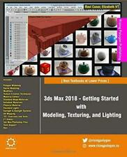 3ds Max 2018 : Getting Started With Modeling, Texturing, and Lighting, Paperb...