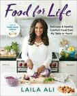 Food for Life : Delicious and Healthy Comfort Food from My Table to Yours! by...