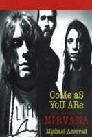 Come As You Are : The Story of Nirvana, Paperback by Azerrad, Michael, Brand ...