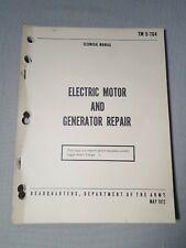 ELECTRIC MOTOR AND GENERATOR REPAIR Army Tech Manual TM 5-764 May 1972 Vintage