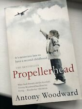 Propellerhead - Antony Woodward.  Aviation / Flying Paperback