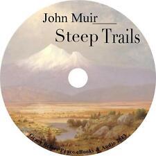 Steep Trails, John Muir Outdoor Nature Adventure Essays Audiobook on 1 MP3 CD
