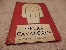 THE STORY OF THE METROPOLITAN OPERA CAVALCADE COPYRIGHT 1938