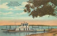 Ferry Landing Tiptonville Tennessee 1940s Portageville Missouri Teich linen 1907
