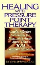 Healing with Pressure Point Therapy : Healing at Your Fingertip by Jack Forem