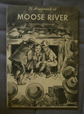 It Happened at Moose River - David E. Stephens - Gold Mine Mining accident 1936