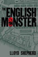 The English Monster (Charles Horton 1), Lloyd Shepherd, Very Good Book
