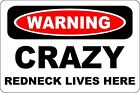 """Metal Sign Warning Crazy Redneck Lives Here Shop 8"""" x 12"""" Aluminum S151"""
