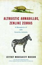 Altruistic Armadillos, Zenlike Zebras: A Menagerie of 100 Favorite-ExLibrary