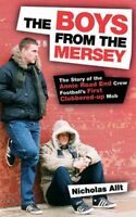 The Boys from the Mersey: The Story of Liverpool's Annie Road End Crew Football