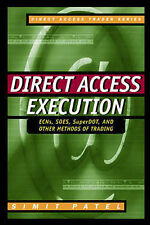 Direct Access Execution: ECNs, SOES, SuperDOT and Other Methods of Trading