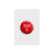 Trainee Elf Button Pin Badge Christmas Secret Santa Present Novelty Gift 38mm
