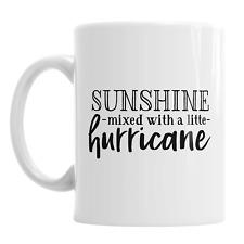 Sunshine Mixed With A Little Hurricane Sassy Coffee Mug