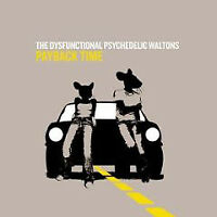 The Dysfunctional Psychedelic Waltons / Payback Time