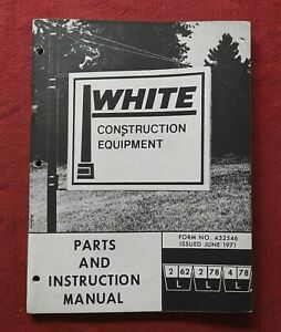 1971 WHITE CONSTRUCTION EQUIPMENT 2 62 2 78 4 78 LOADER TRACTOR OPERATORS MANUAL