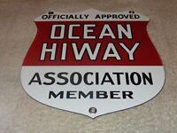 """VINTAGE OCEAN HIWAY ASSOCIATION MEMBER 9"""" PORCELAIN METAL HIGHWAY GAS & OIL SIGN"""