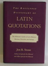 The Routledge Dictionary of Latin Quotations Joh R Stone HB proverbs sayings
