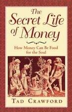 The Secret Life of Money: How Money Can Be Food fo