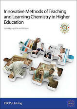 Innovative Methods of Teaching and Learning Chemistry in Higher Education:...