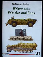 WEHRMACHT VEHICLES AND GUNS  BY WALDEMAR TROJCA