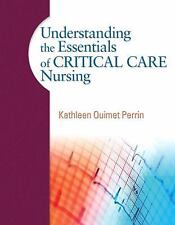 Understanding the Essentials of Critical Care Nursing by Kathleen Ouimet Perrin