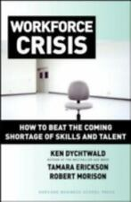 Workforce Crisis: How to Beat the Coming Shortage of Skills And Talent-ExLibrary
