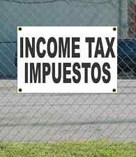 2x3 INCOME TAX IMPUESTOS Black & White Banner Sign NEW Discount Size & Price