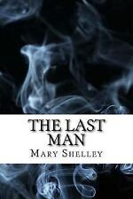 The Last Man: (Dystopian Classics) by Shelley, Mary -Paperback