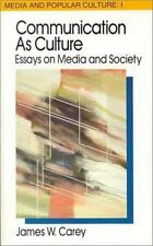 Communication as Culture, Revised Edition: Essays on Media and Society Media an