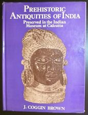 Prehistoric Antiquities of India Preserved In the Indian Museum at Calcutta 1981