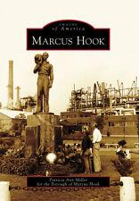 Marcus Hook [Images of America] [PA] [Arcadia Publishing]