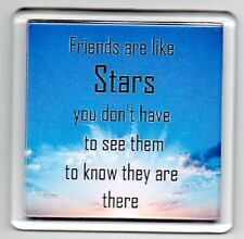 FRIDGE MAGNET Quotes Saying Gift Present Novelty Funny FRIENDS ARE LIKE STARS
