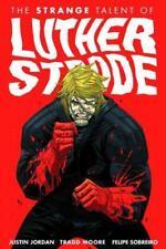 The Strange Talent of Luther Strode Vol. 1 by Justin Jordan (2012, Paperback)