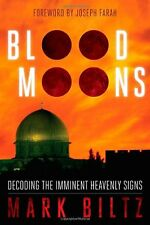 Blood Moons: Decoding the Imminent Heavenly Signs by Mark Biltz