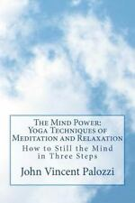 The Mind Power: Yoga Techniques of Meditation and Relaxation : How to Still...