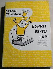 1958 / Michel Chrestien / Esprit, es-tu la ? / de Rabelais à S.Guitry...