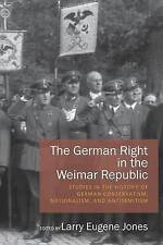 The German Right in the Weimar Republic: Studies in the History of German Conse