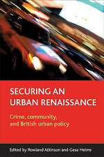 Securing an Urban Renaissance: Crime, Community, and British Urban-ExLibrary