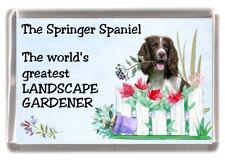"""English Springer Spaniel Dog Fridge Magnet """"Greatest Landscape Gardener"""""""