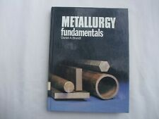 METALLURGY FUNDAMENTALS By Daniel A Brandt - Hardcover